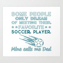 SOCCER DAD Art Print