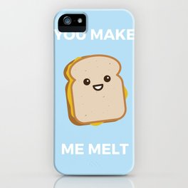 You Make Me Melt iPhone Case