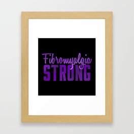 Fibromyalgia Strong Framed Art Print