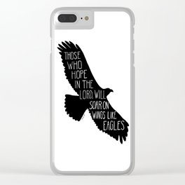 Those who hope in the Lord will soar on wings like eagles Clear iPhone Case