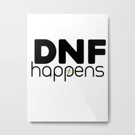 DNF happens Metal Print