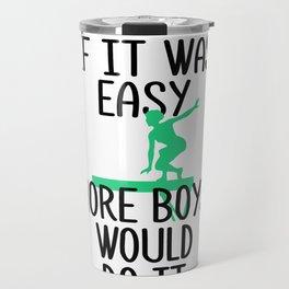 Gymnast If Gymnastics Were Easy More Boys Would Do It Travel Mug