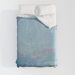 Be Still - Psalm 46:10 / Ocean Duvet Cover