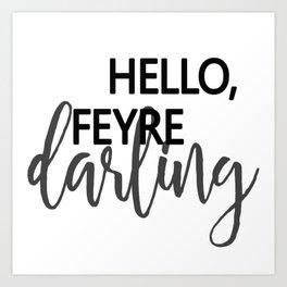 Hello , Feyre darling! - Rhysand Art Print