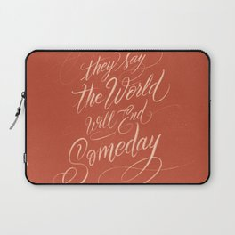 They Say The World Will End Someday Laptop Sleeve