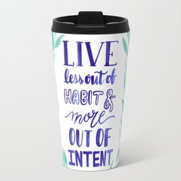 Watercolor Wreath Intentional life quote Travel Mug