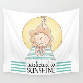 Addicted to sunshine Wall Tapestry