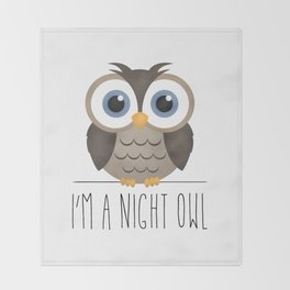 I'm A Night Owl Throw Blanket
