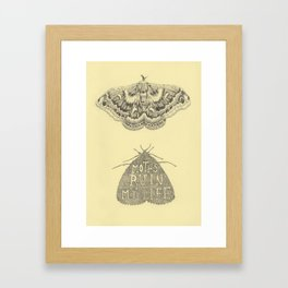 Moths Ruin My Life Framed Art Print