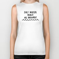 salt water Biker Tanks featuring Salt Water Heals All Wounds II by The Sea or You