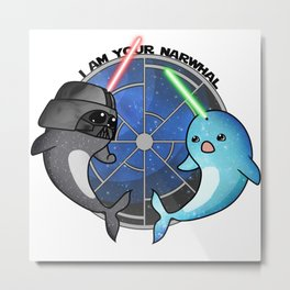 I am your narwhal Metal Print