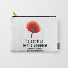 HE SET FIRE TO THE POPPIES Carry-All Pouch