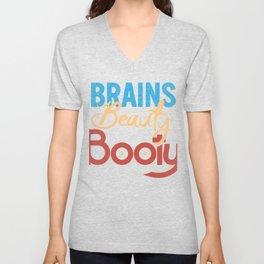 Brains Beauty Booty Gift Unisex V-Neck