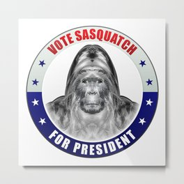 Sasquatch For President Metal Print