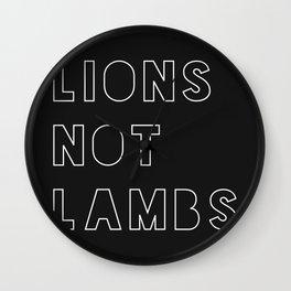 Lions Not Lambs Wall Clock