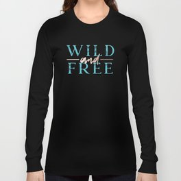 Wild and Free Turquoise Rose Gold Long Sleeve T-shirt