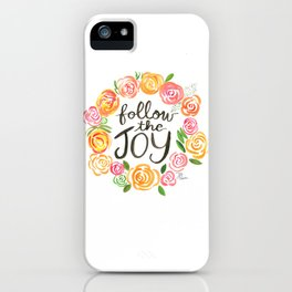 Follow the Joy with Yellow and Pink Roses iPhone Case