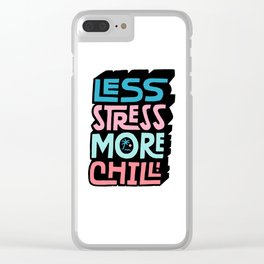 Less Stress More Chill Clear iPhone Case