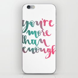You are more than enough Calligraphy iPhone Skin