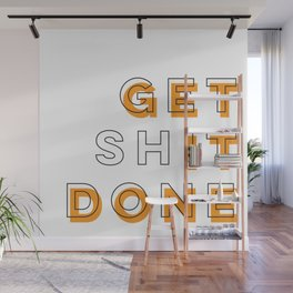 Get Shit Done (Orange) Wall Mural