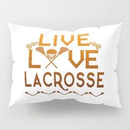 LIVE - LOVE - LACROSSE Pillow Sham