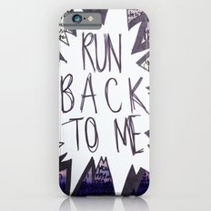 Come Back To Me Slim Case iPhone 6s