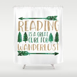 Reading is a Great Cure for Wanderlust (Green/Brown) Shower Curtain