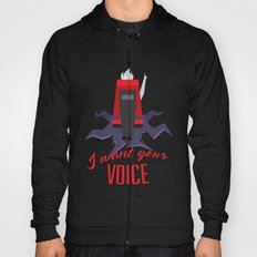 I want your VOICE Hoody