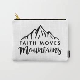 Faith Quote - Faith Moves Mountains Carry-All Pouch