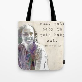 What gets baby in... Ina May Gaskin Tote Bag