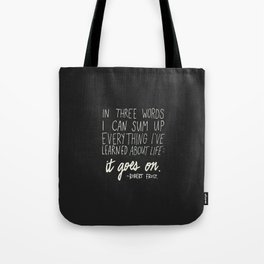 It Goes On. Robert Frost. Tote Bag