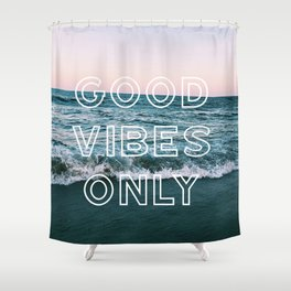good vibes only Shower Curtain