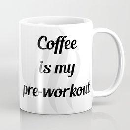 COFFEE IS MY PRE-WORKOUT Coffee Mug