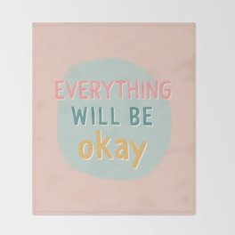 everything will be okay. Throw Blanket