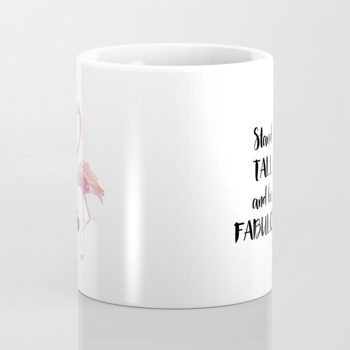 Stand Tall and be Fabulous Flamingo Coffee Mug Coffee Mug