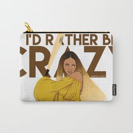 I'd Rather Bey Crazy Carry-All Pouch