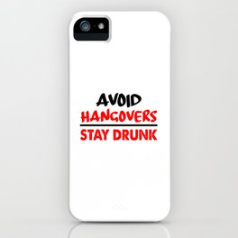 avoid hangovers funny sayings iPhone Case
