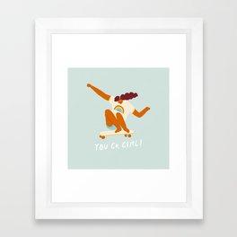 You go, girl! Framed Art Print