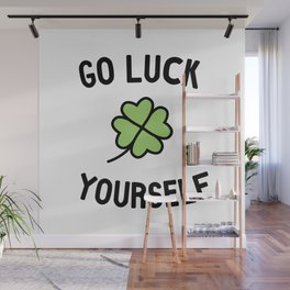 Go Luck Yourself Wall Mural
