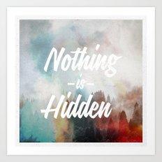 Nothing is Hidden Art Print