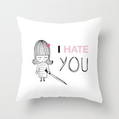 I Hate You / Kill Bill Throw Pillow