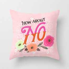 Pretty Not-So-Sweary: How About No Throw Pillow