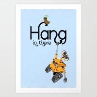 pixar Art Prints featuring Pixar/Disney Wall-e Hang in There by Teacuppiranha