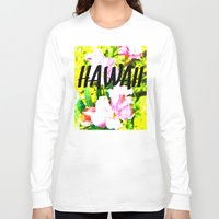 hawaii Long Sleeve T-shirts featuring Hawaii by mattholleydesign