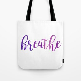 Breathe Quote - Purple Tote Bag