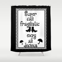 mary poppins Shower Curtains featuring Mary Poppins Quote by Whimsy and Nonsense