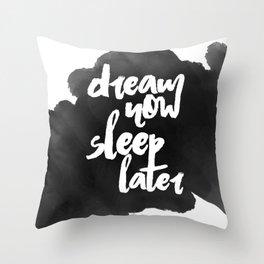 DREAM now Throw Pillow