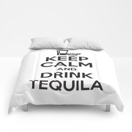 Keep Calm and Drink Tequila Comforters
