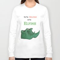 elf Long Sleeve T-shirts featuring Elf Quotation  by Maisy W