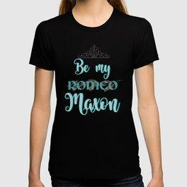 Be my Maxon T-shirt